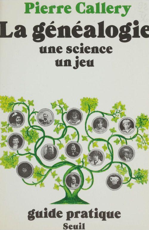 Genealogie, une science, un jeu (la)