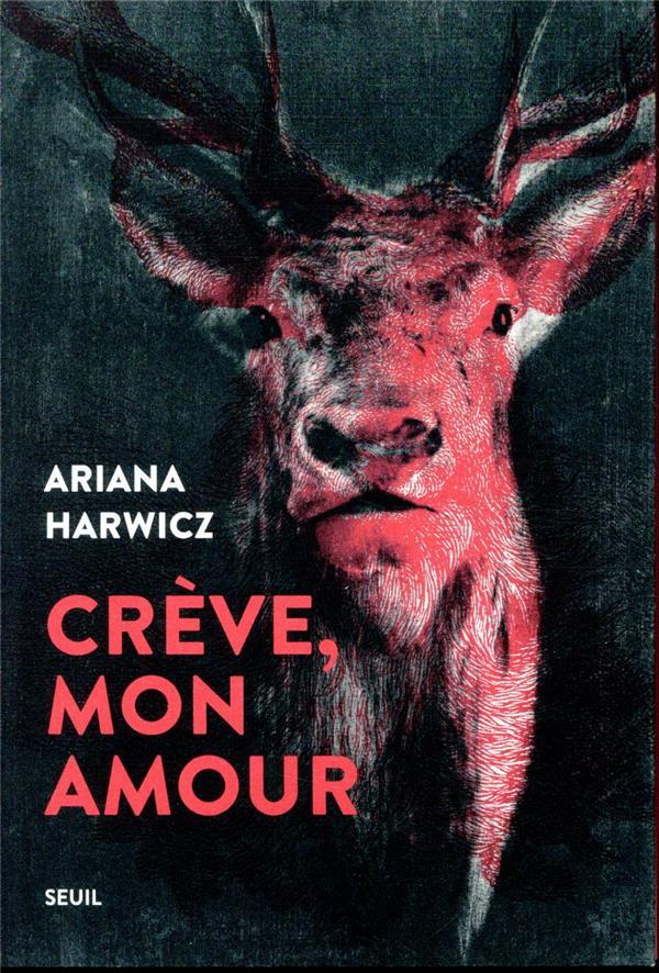 CREVE, MON AMOUR