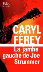 Vente EBooks : La jambe gauche de Joe Strummer. Une enquête inédite de Mc Cash  - Caryl Férey