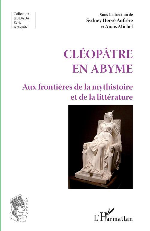 Cléopâtre en abyme ; aux frontières de la mythistoire et de la littérature