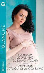 Le dilemme du Dr Montclair - L'été qui changea sa vie  - Connie Cox - Emily Forbes