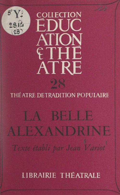 La belle Alexandrine  - Jean Variot