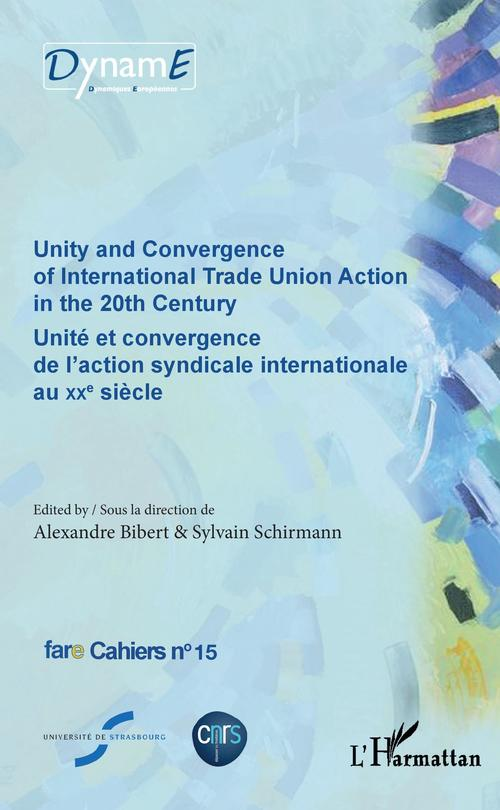 Unity and Convergence of International Trade Union Action in the 20th Century