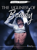 The Ugliness of Beauty  - Jessica Hailey