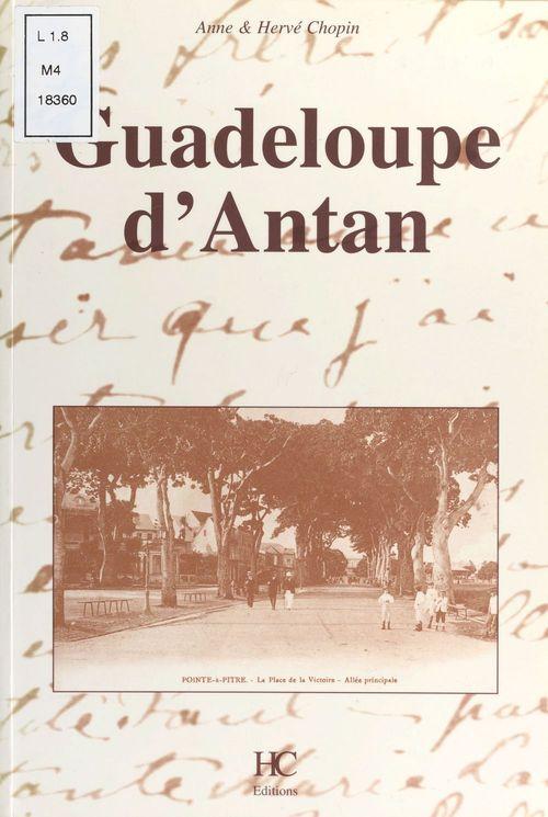 Guadeloupe d'antan  - Anne Chopin  - Chopin