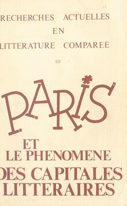 Paris et le phénomène des capitales littéraires (3) : Carrefour ou dialogue des cultures