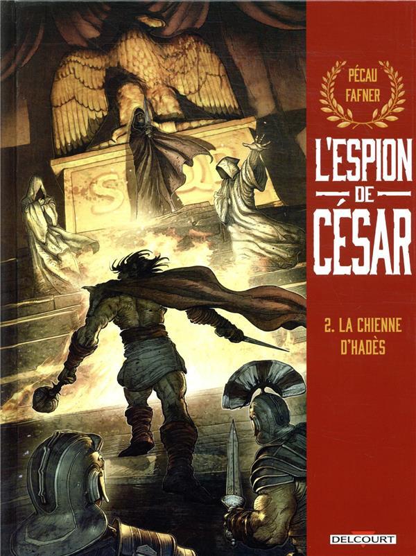 L'espion de César T.2 ; la chienne d'Hadès