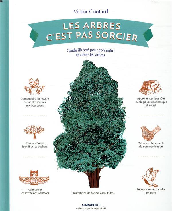 Les arbres c'est pas sorcier ; guide illustré pour connaître et aimer les arbres