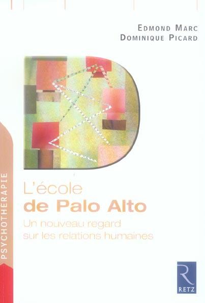L'école de Palo Alto ; un nouveau regard sur les relations humaines
