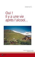 Oui ! Il y a une vie après l'alcool...