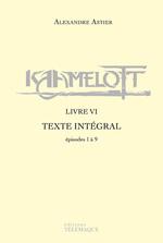 Vente Livre Numérique : Kaamelott - livre VI - Texte intégral - épisodes 1 à 9  - Alexandre Astier