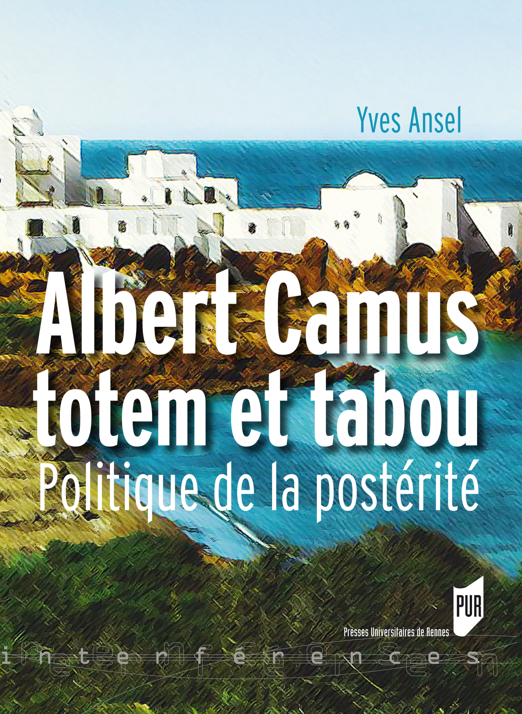 Albert Camus, totem et tabou  - Yves Ansel