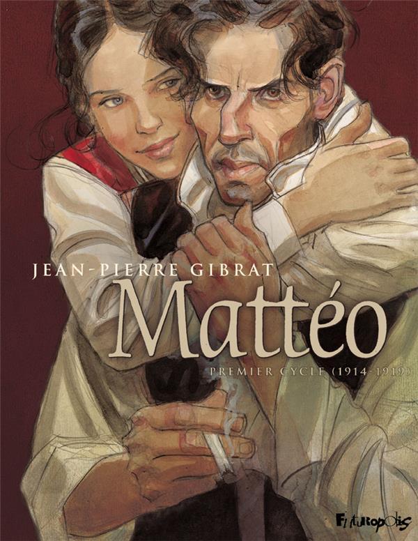 Mattéo ; INTEGRALE VOL.1 ; T.1 ET T.2 ; premier cycle (1914-1919)