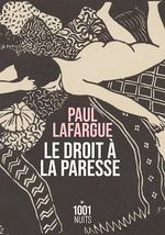 Le droit à la paresse  - Paul LAFARGUE - Paul Lafargue - Paul Lafargue