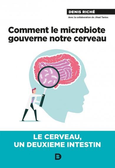 Comment le microbiote gouverne notre cerveau !