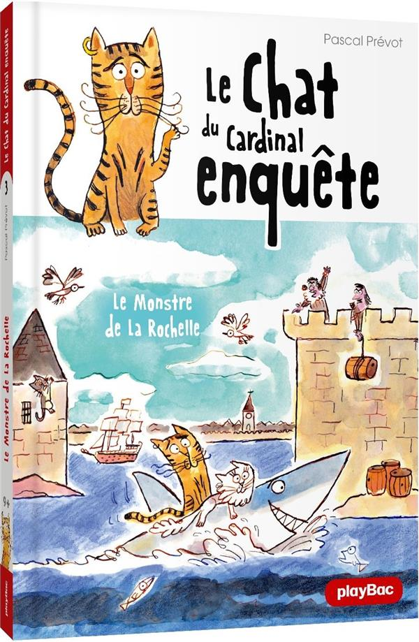 Le chat du cardinal t.3 ; le monstre de la Rochelle