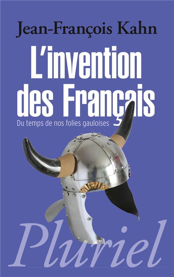 L'invention des Français ; du temps de nos folies gauloises