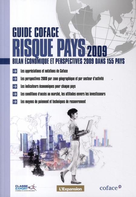 Guide Coface risque pays ; bilan économique et perspectives 2009 dans 155 pays