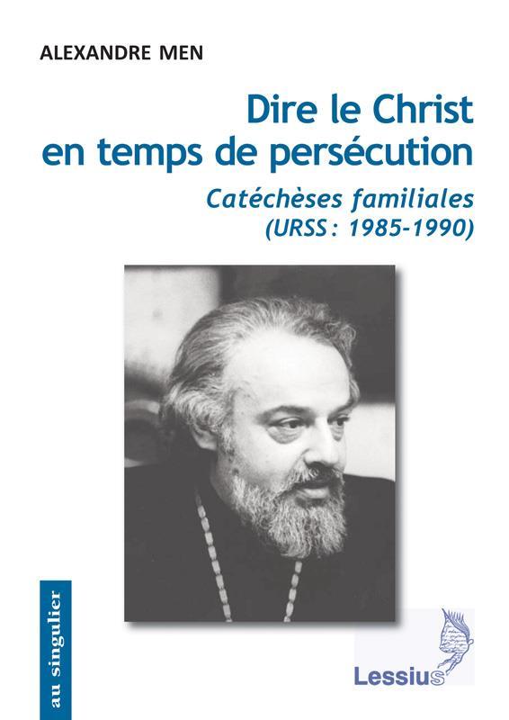 DIRE LE CHRIST EN TEMPS DE PERSECUTION