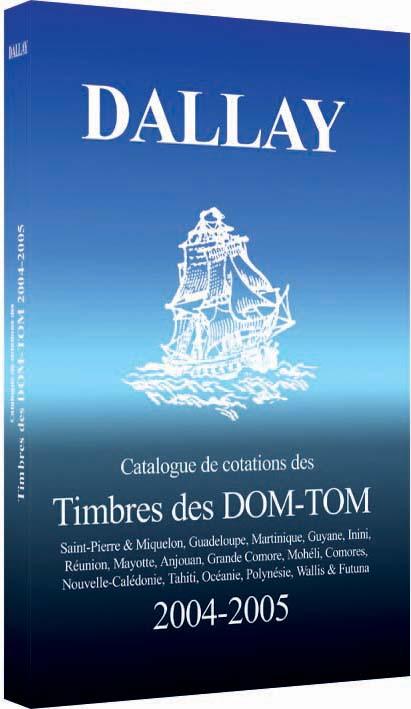 Catalogue dallay timbres dom tom 2004 05