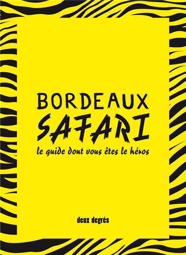 Bordeaux safari ; le guide dont vous êtes le héros