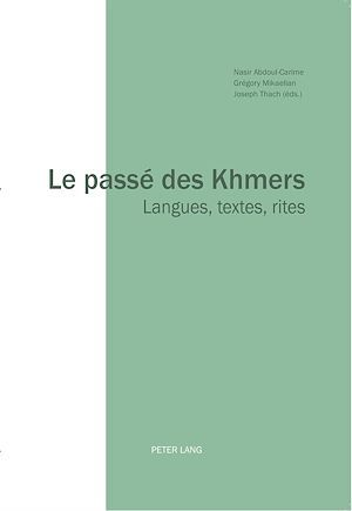 Le passe des khmers langue, textes, rites