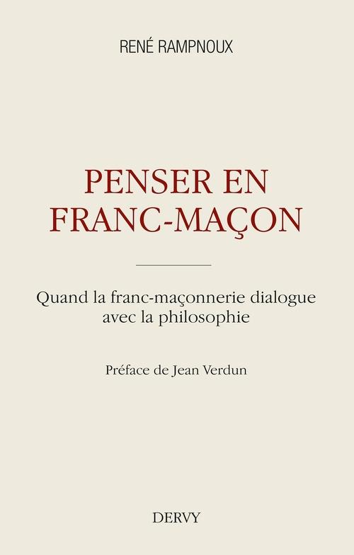 Penser en franc-maçon ; quand la franc-maçonnerie dialogue avec la philosophie