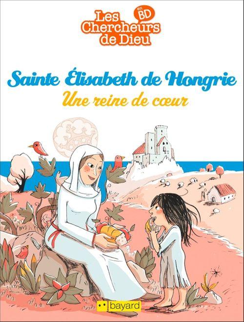 Sainte Elisabeth de Hongrie, Une reine de coeur
