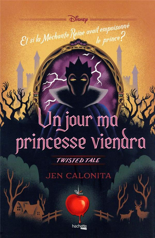 Twisted tale Disney ; un jour ma princesse viendra ; et si la méchante  reine avait empoisonné le prince ? - Jen Calonita - Hachette Pratique -  Grand format - Le Hall du Livre NANCY