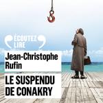 Vente AudioBook : Le suspendu de Conakry  - Jean-Christophe Rufin