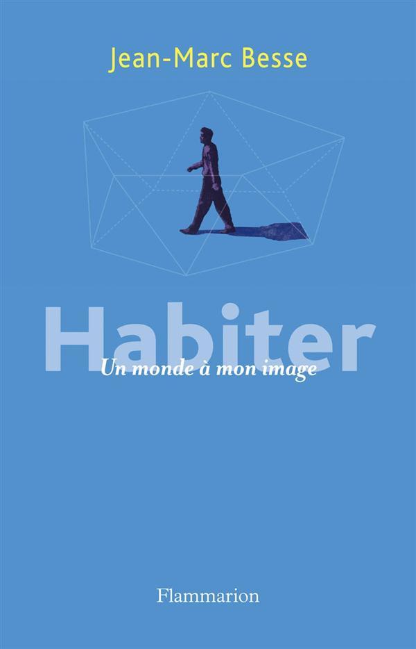 Habiter ; un monde à mon image