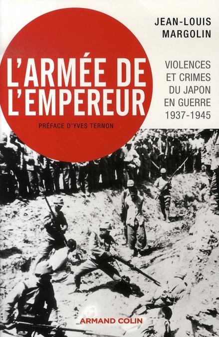 L'armée de l'empereur ; violences et crimes du Japon en guerre (1937-1945)