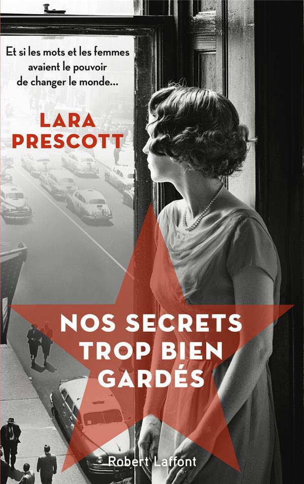 PRESCOTT, LARA - NOS SECRETS TROP BIEN GARDES