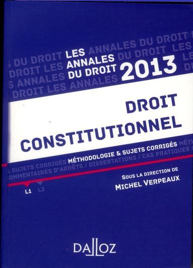 Annales Droit Constitutionnel ; Methodologie Et Sujets Corriges (Edition 2013)