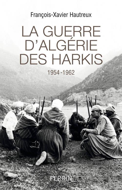 La guerre d'Algérie des harkis ; 1954-1962