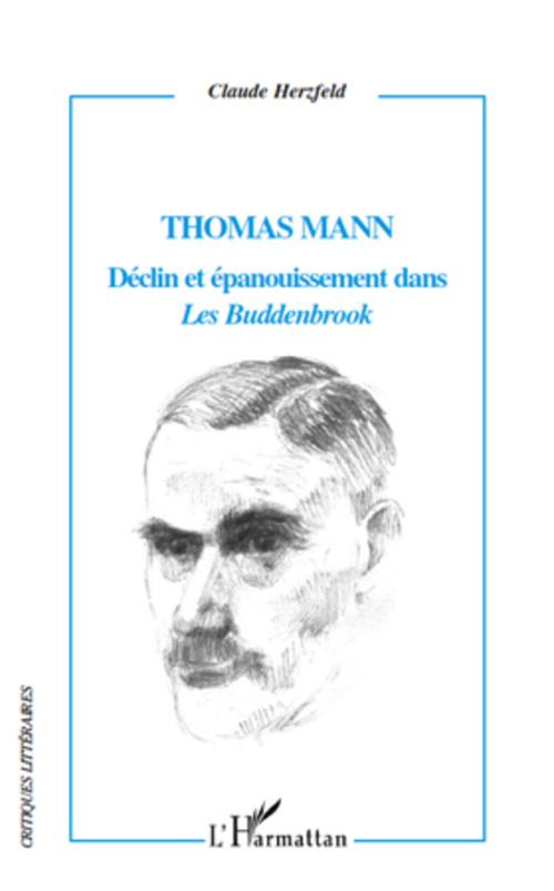Thomas Mann Déclin et épanouissement dans