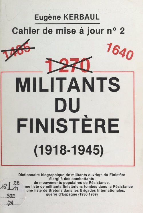 Vente EBooks : 1640 militants du Finistère (1918-1945)  - Eugène Kerbaul