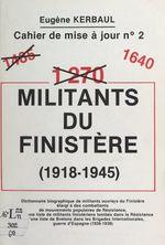 1640 militants du Finistère (1918-1945)  - Eugène Kerbaul