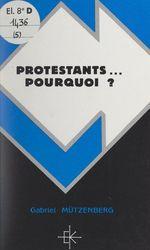 Protestants... pourquoi ?