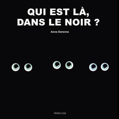 Qui est là, dans le noir ?