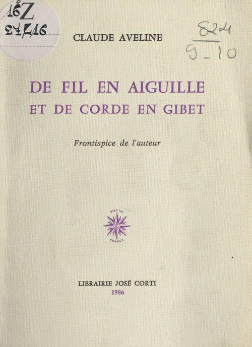 De fil en aiguille et de corde en gibet  - Claude Aveline  - Yves Amiot