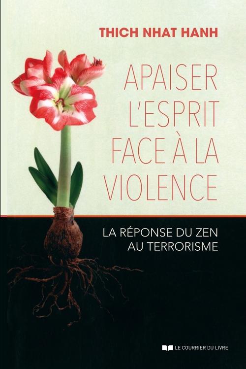 Apaiser l'esprit face à la violence ; la réponse du zen au terrorisme