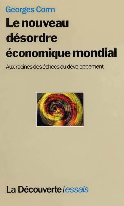 Le Nouveau Desordre Economique Mondial