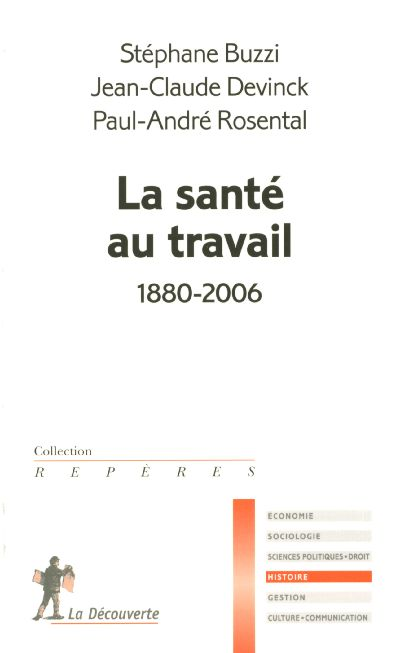 La sante au travail. 1880 - 2006