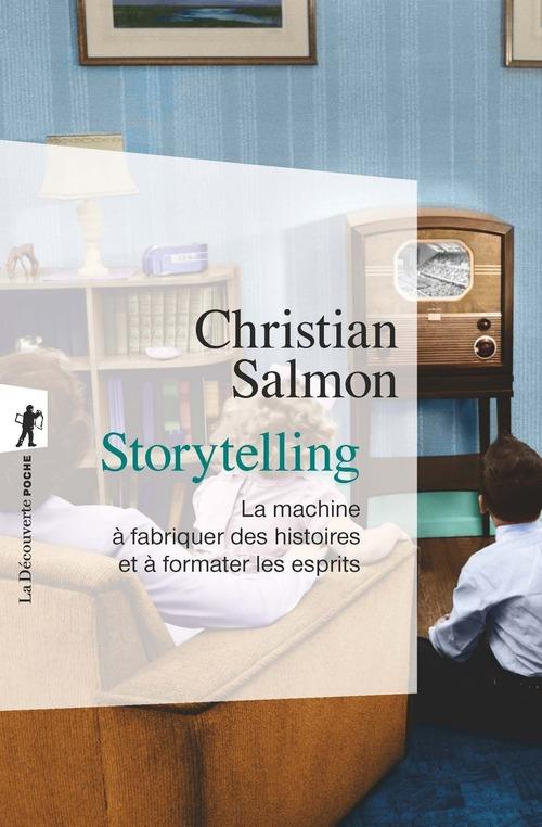 Storytelling ; la machine à fabriquer des histoires et à formater les esprits