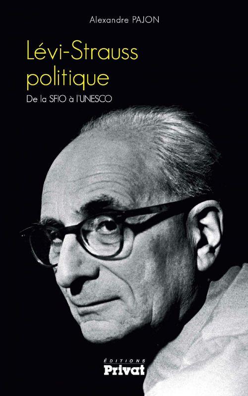 Lévi-Strauss politique ; de la SFIO à l'UNESCO