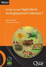 Qu´est-ce que l´agriculture écologiquement intensive ?  - Griffon Michel