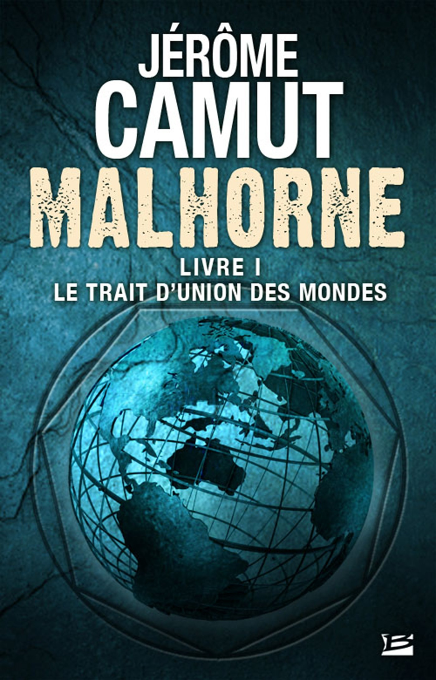 Malhorne T.1 ; le trait d'union des mondes