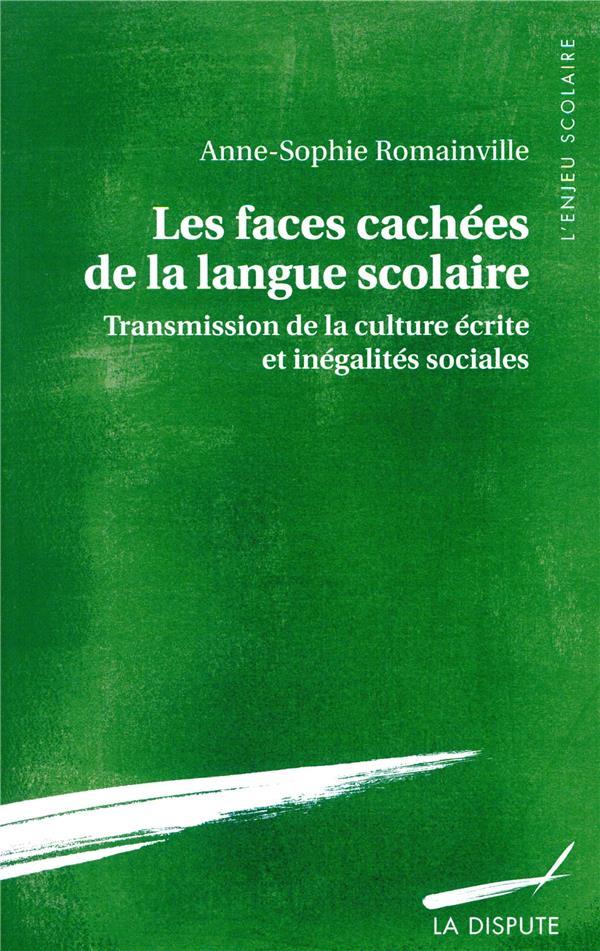 Les faces cachées de la langue scolaire ; transmission de la culture écrite et inégalites scolaires