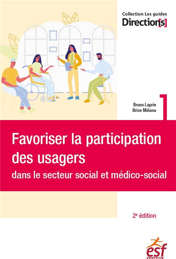 FAVORISER LA PARTICIPATION DES USAGERS DANS LE SECTEUR SOCIAL ET MEDICO-SOCIAL (2E EDITION)